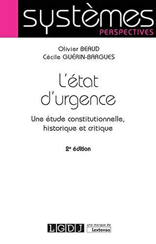 L'état d'urgence : une étude constitutionnelle, historique et critique