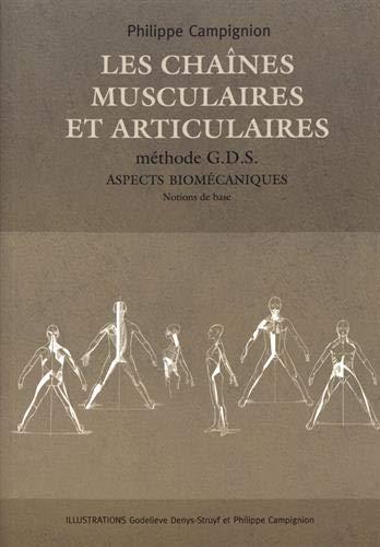 Les chaînes musculaires et articulaires Méthode GDS : Aspects biomécaniques Tome 1, Notions de base