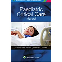 Paediatric Critical Care Manual New Edition