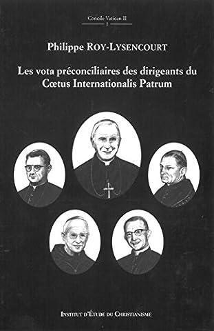 Les vota préconciliaires DES DIRIGEANTS DU COETUS INTERNATIONALIS PATRUM