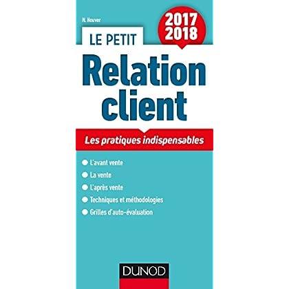 Le petit Relation client 2017/2018 - Les pratiques indispensables