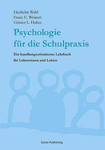 Psychologie für die Schulpraxis: Ein handlungsorientiertes Lehrbuch für Lehrerinnen und Lehrer (Edition Sozio-Publishing)