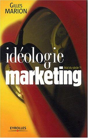 Idéologie marketing par Gilles Marion