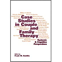 Case Studies in Couple and Family Therapy: Systemic and Cognitive Perspectives (Guilford Family Therapy (Paperback))