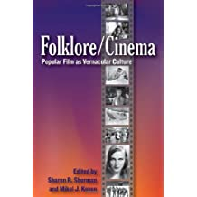 Folklore-Cinema: Popular Film as Vernacular Culture