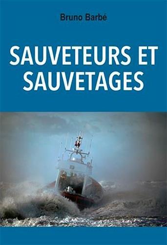 SAUVETEURS ET SAUVETAGES par BARBE BRUNO