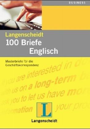 100 Briefe Englisch für Export und Import. Langenscheidts Musterbriefe