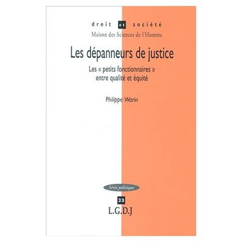 Les dépanneurs de justice. Les ' petits fonctionnaires ' entre égalité et équité