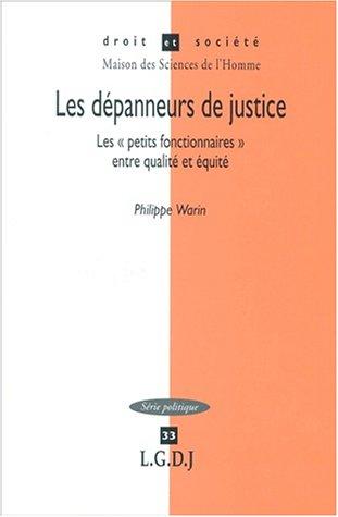 Les dépanneurs de justice. Les petits fonctionnaires entre égalité et équité