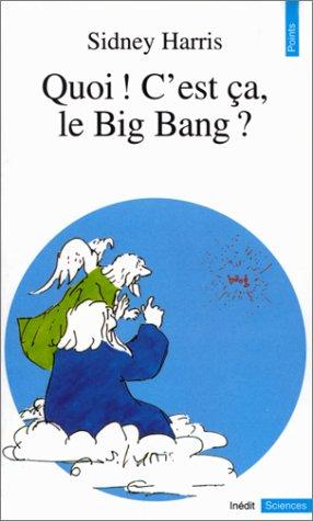 Quoi ! C'est ça, le Big Bang ?