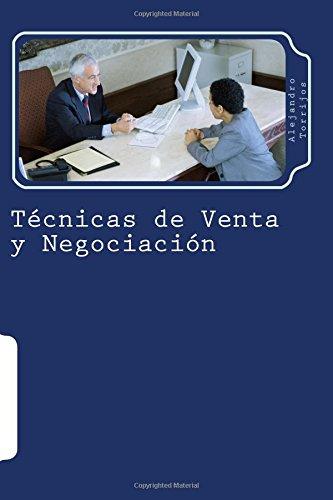 Técnicas de Venta y Negociación por Alejandro Torrijos