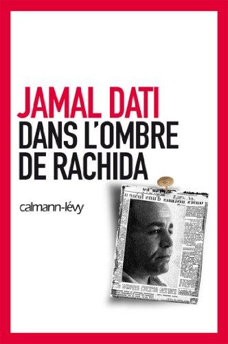 Dans l'ombre de Rachida (Documents, Actualités, Société)