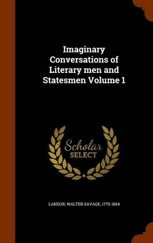 Imaginary Conversations of Literary men and Statesmen Volume 1
