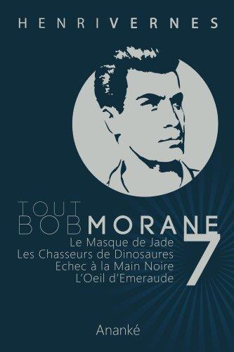 TOUT BOB MORANE/7 par Henri Vernes