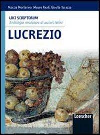 Loci scriptorum. Lucrezio. Per le Scuole superiori. Con espansione online