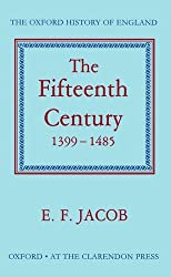 The Fifteenth Century 1399-1485 (Oxford History of England)