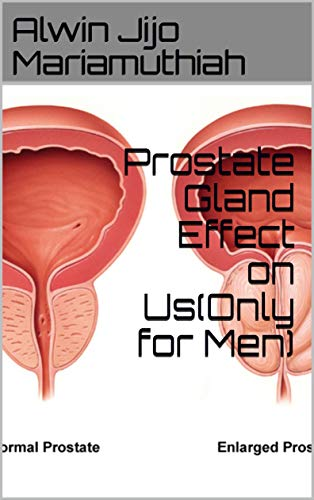 Prostate Gland Effect on Us(Only for Men) (English Edition)