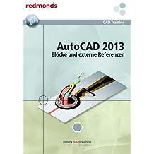 AUTOCAD 2013 BLÖCKE UND EXTERNE REFERENZEN: redmond's CAD Training