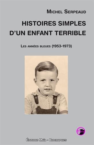 Histoires simples d'un enfant terrible