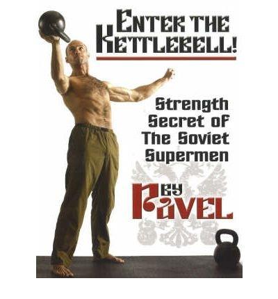 [ Enter the Kettlebell!: Strength Secret of the Soviet Supermen Tsatsouline, Pavel ( Author ) ] { Paperback } 2010