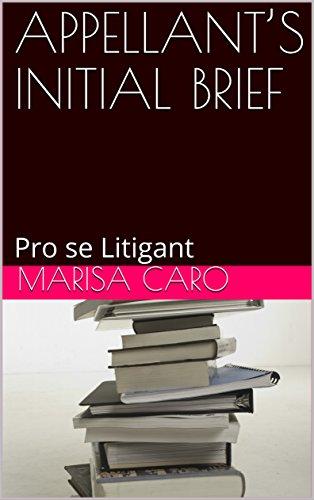 APPELLANT'S INITIAL BRIEF: Pro se Litigant (English Edition)