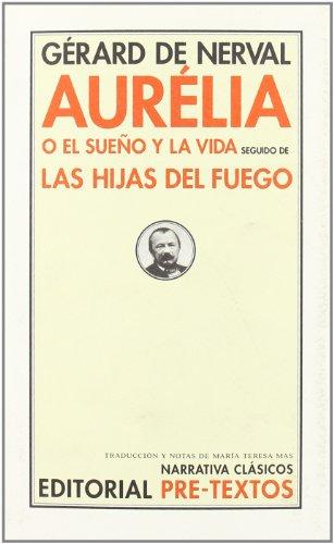 Aurélia o El sueño y la vida / Las hijas del fuego (Narrativa Clásicos)