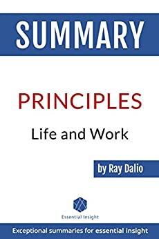 Summary of Principles: Life and Work - by Ray Dalio (English Edition) van [Summaries, EssentialInsight]