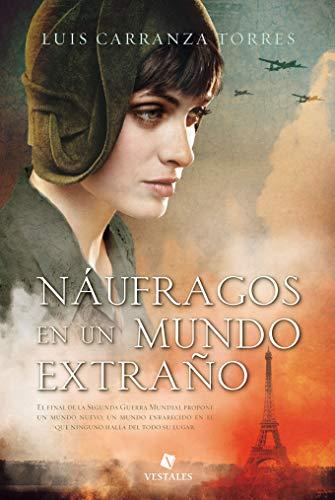 Náufragos en un mundo extraño de Luis Carranza Torres