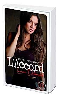 L'accord, tome 1 : L'attachement par Laurie Delarosbil