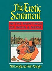 [Erotic Sentiment: In the Paintings of India and Nepal] (By: Nik Douglas) [published: January, 2000]
