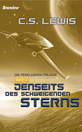 Jenseits des schweigenden Sterns: Die Perelandra-Trilogie, Band 1 (Lewis Cs Perelandra)
