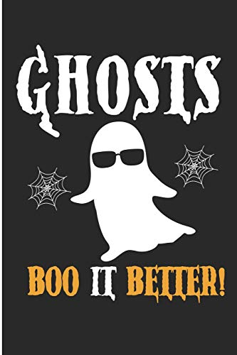 Ghosts Boo It Better: Boo Halloween Ghost Blank Lined Note Book (Ghost Halloween Boo)