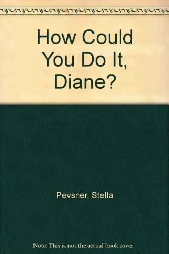 How Could You Do It, Diane?