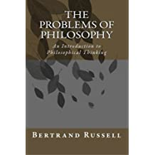 The Problems of Philosophy: An Introduction to Philosophical Thinking