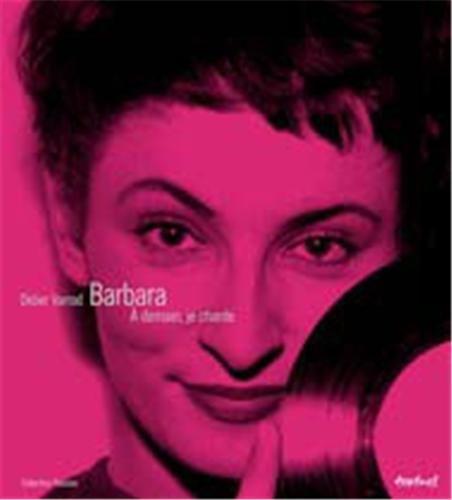 Barbara : A demain, je chante