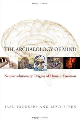 The Archaeology of Mind: Neuroevolutionary Origins of Human Emotions (Norton Series on Interpersonal Neurobiology) 1st (first) by Panksepp, Jaak, Biven, Lucy (2012) Hardcover