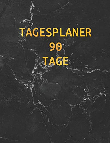 90 Schwarz 3 Ink (Tagesplaner 90 Tage: 3-Monatsplaner mit Kalender | Schwarzer Marmor und Gold | Einfacher Überblick über die Terminpläne | Planer 12 Wochen | Ideal für die Schule, Studium und das Büro)