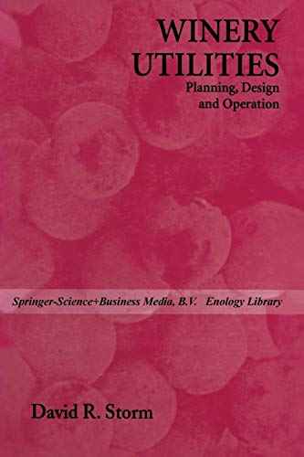 Winery Utilities: Planning, Design and Operation