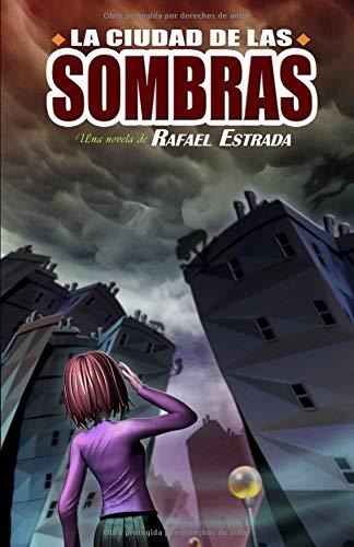 La Ciudad de las Sombras por Rafael Estrada