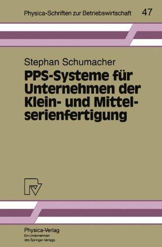 PPS-Systeme f??r Unternehmen der Klein- und Mittelserienfertigung (Physica-Schriften zur Betriebswirtschaft) by Stephan Schumacher (1994-05-27)