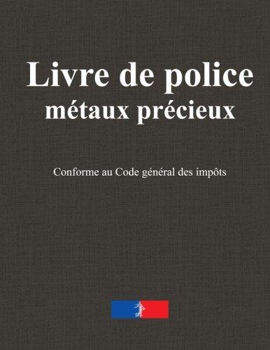 Livre de police métaux précieux: Registre bijoutier, horlogerie, bijouterie, joaillerie, orfèvrerie par Jules Roussel