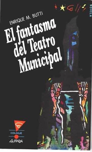El Fantasma del Teatro Municipal par Enrique Butti