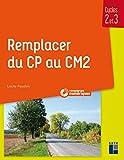Remplacer du CP au CM2 (+ CD-Rom/Téléchargement)