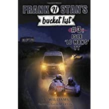 Frank 'n' Stan's Bucket List #3 Isle 'Le Mans' TT: Featuring Guy Martin