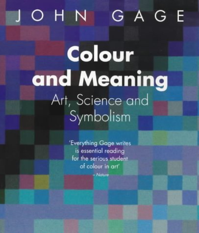 Colour and meaning. : Art, Science and Symbolism par John Gage