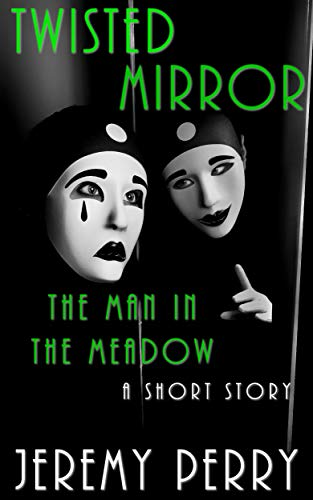 The Man in the Meadow (The Twisted Mirror Series, Story #5) (English Edition)