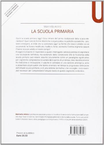 La scuola primaria. L'anima della tradizione, le forme della modernità (Manuali)