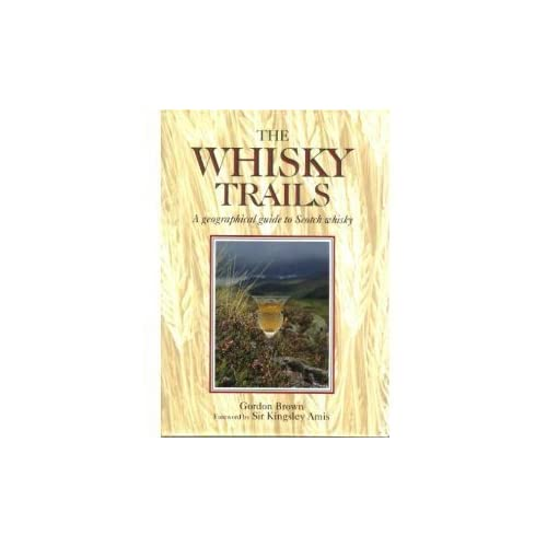 The Whisky Trails: A Geographical Guide to Scotch Whisky by Gordon Brown (1994-09-02)