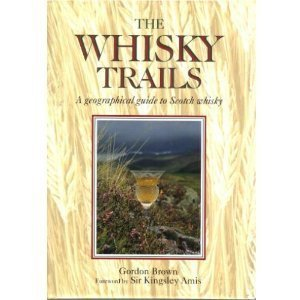 The Whisky Trails: A Geographical Guide to Scotch Whisky by Gordon Brown (1994-09-02) par Gordon Brown