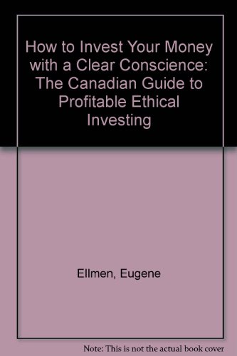how-to-invest-your-money-with-a-clear-conscience-the-canadian-guide-to-profitable-ethical-investing